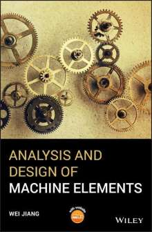 Wei Jiang: Analysis and Design of Machine Elements, Buch
