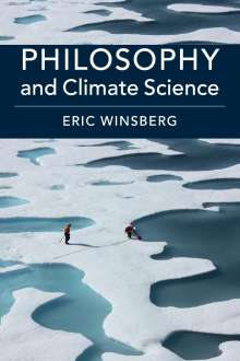 Eric Winsberg: Philosophy and Climate Science, Buch