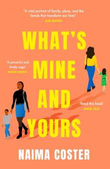 Naima Coster: What's Mine and Yours, Buch