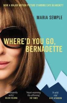 Maria Semple: Where'd You Go, Bernadette. Film Tie-In, Buch