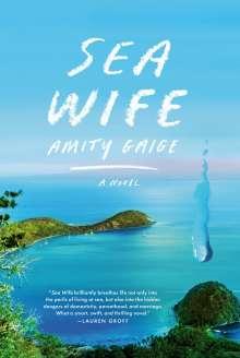 Amity Gaige: Sea Wife, Buch