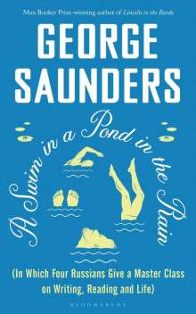George Saunders: A Swim in a Pond in the Rain, Buch
