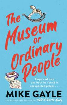 Mike Gayle: The Museum of Ordinary People, Buch