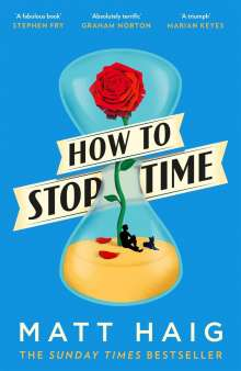 Matt Haig: How To Stop Time, Buch