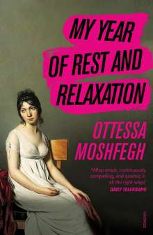 Ottessa Moshfegh: My Year of Rest and Relaxation, Buch