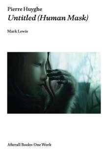 Mark Lewis: Pierre Huyghe, Buch