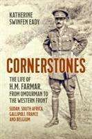 Katherine Swinfen Eady: Cornerstones: the Life of H.M. Farmar, from Omdurman to the Western Front, Buch