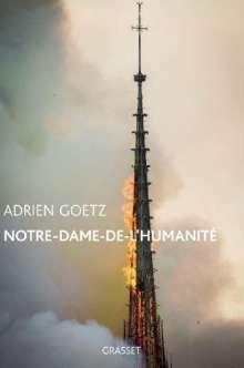 Adrien Goetz: Notre-Dame de l'humanité, Buch