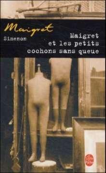 Georges Simenon: Maigret et les petits cochons sans queue, Buch