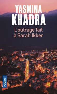 Yasmina Khadra: L'outrage fait à Sarah Ikker, Buch