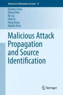 Jiaojiao Jiang: Malicious Attack Propagation and Source Identification, Buch