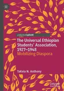 TaKeia N. Anthony: The Universal Ethiopian Students' Association, 1927-1948, Buch