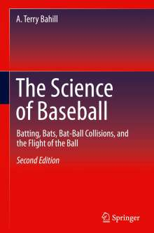 A. Terry Bahill: The Science of Baseball, Buch