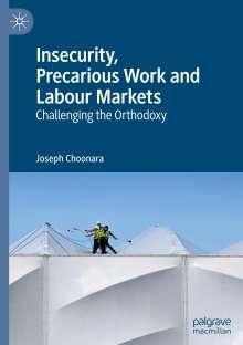 Joseph Choonara: Insecurity, Precarious Work and Labour Markets, Buch