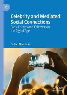 Neil M. Alperstein: Celebrity and Mediated Social Connections, Buch