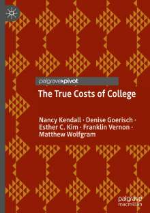 Nancy Kendall: The True Costs of College, Buch