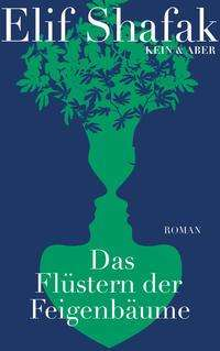 Elif Shafak: Das Flüstern der Feigenbäume, Buch