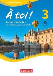 À toi ! Band 3 - Bayern - Carnet d'activités mit Audios online und eingelegtem Förderheft, Buch