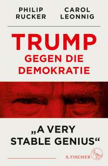 Carol Leonnig: Trump gegen die Demokratie - »A Very Stable Genius«, Buch
