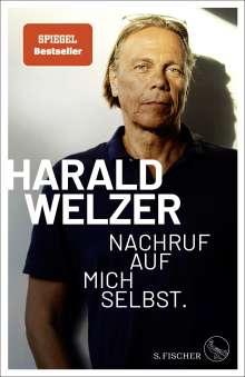 Harald Welzer: Nachruf auf mich selbst., Buch