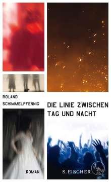 Roland Schimmelpfennig: Die Linie zwischen Tag und Nacht, Buch