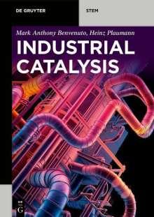 Mark Anthony Benvenuto: Industrial Catalysis, Buch