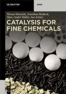 Werner Bonrath: Catalysis for Fine Chemicals, Buch