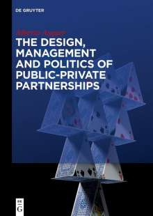 Alberto Asquer: The Design, Management and Politics of Public-Private Partnerships, Buch