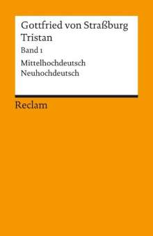 Gottfried Von Straßburg: Tristan. Band 1: Text (Verse 1-9982), Buch