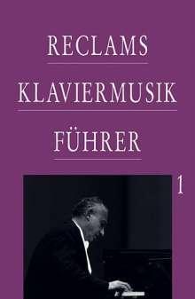 Reclam Klaviermusikführer. Frühzeit, Barock und Klassik, Buch