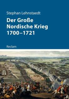 Stephan Lehnstaedt: Der Große Nordische Krieg 1700-1721, Buch