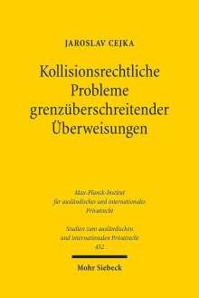 Jaroslav Cejka: Kollisionsrechtliche Probleme grenzüberschreitender Überweisungen, Buch