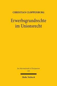 Christian Cloppenburg: Erwerbsgrundrechte im Unionsrecht, Buch