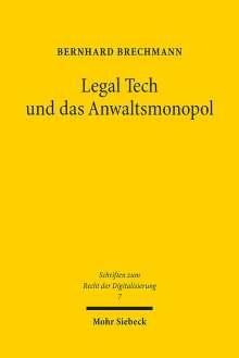 Bernhard Brechmann: Legal Tech und das Anwaltsmonopol, Buch