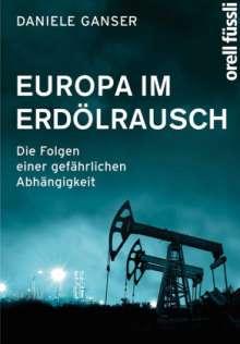 Daniele Ganser: Europa im Erdölrausch, Buch