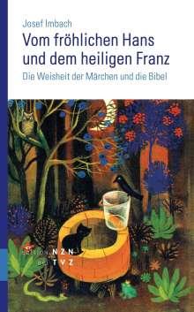 Josef Imbach: Vom fröhlichen Hans und dem heiligen Franz, Buch