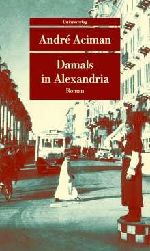 André Aciman: Damals in Alexandria, Buch