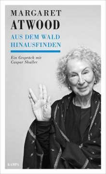 Margaret Atwood  -  Aus dem Wald hinausfinden, Buch