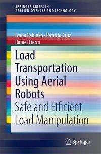 Ivana Palunko: Load Transportation Using Aerial Robots, Buch