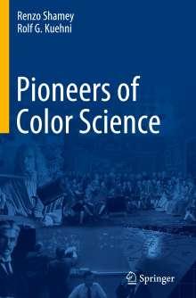 Rolf G. Kuehni: Pioneers of Color Science, Buch