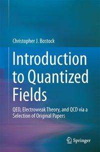 Christopher James Bostock: Introduction to Quantized Fields, Buch