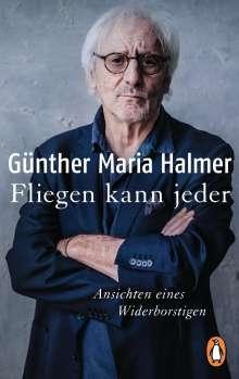 Günther Maria Halmer: Fliegen kann jeder, Buch