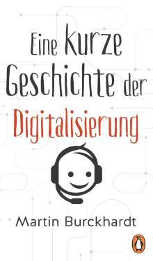 Martin Burckhardt: Eine kurze Geschichte der Digitalisierung, Buch
