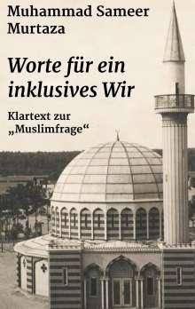 Muhammad Sameer Murtaza: Worte für ein inklusives Wir, Buch