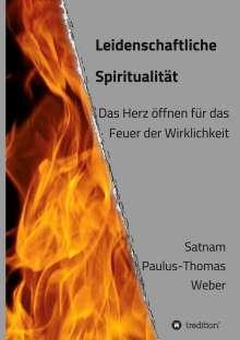 habil. Satnam Paulus-Thomas Weber: Leidenschaftliche Spiritualität, Buch
