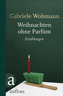 Gabriele Wohmann: Weihnachten ohne Parfüm, Buch