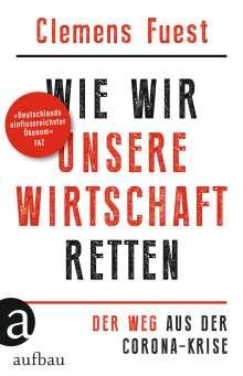 Clemens Fuest: Wie wir unsere Wirtschaft retten, Buch