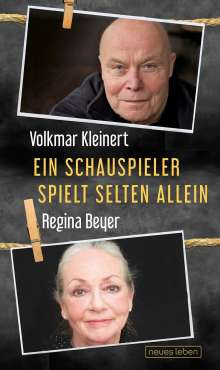 Regina Beyer: Ein Schauspieler spielt selten allein, Buch