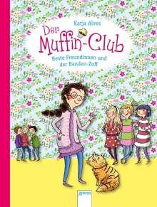 Katja Alves: Der Muffin-Club 09. Beste Freundinnen und der Banden-Zoff, Buch