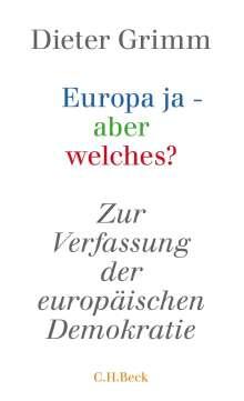 Dieter Grimm: Europa ja - aber welches?, Buch